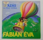 Fábián Éva - Utazás A Föld Körül LP (VG+/VG) Dedikált, 1991