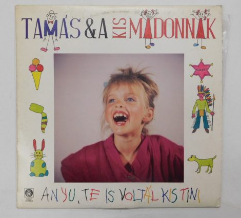 Tamás & A Kis Madonnák - Anyu, Te Is Voltál Kis Tini LP(EX/G+)YUG.,1988