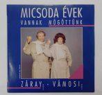 Záray, Vámosi - Micsoda Évek Vannak Mögöttünk LP (VG+/VG+) 1992