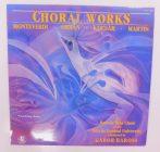 Monteverdi, Orbán, Kocsár, Martin, Baross,  ELTE Bartók Béla Énnekkara - Choral Works LP (EX/EX) 1990 HUN