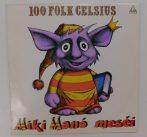100 Folk Celsius - Miki Manó Meséi LP (VG+/VG)